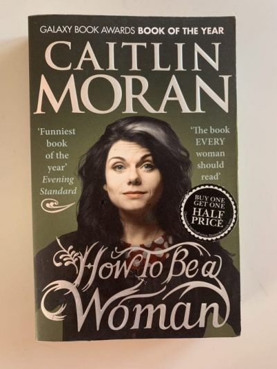 How to be a Woman – Caitlin Moran