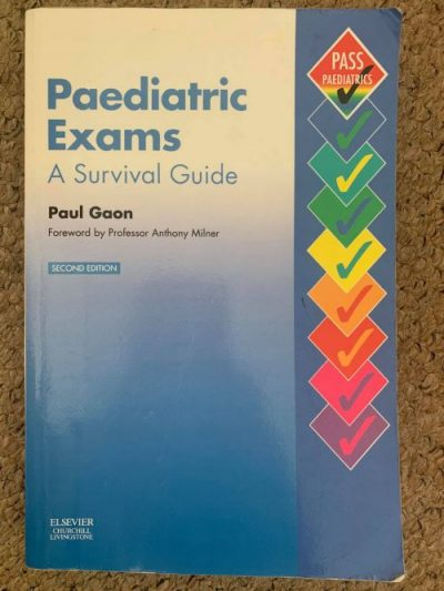 Paediatric Exams – A Survival Guide